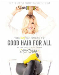 Drybar Guide to Good Hair for All (2016) (2016)