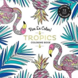 Tropics ( Coloring Book ) - Abrams Noterie (2016)