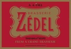 Brasserie Zedel - Traditions and Recipes from a Grand Brasserie (2016)