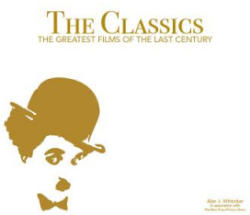 Classics: the Greatest Films of the 20th Century - Alan Whiticker (2016)