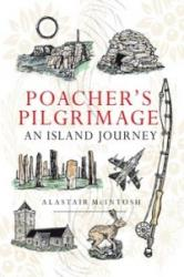 Poacher's Pilgrimage - Alastair McIntosh (2016)