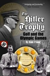 Hitler Trophy - Golf and the Olympic Games (2016)