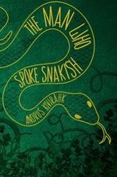 Man Who Spoke Snakish (2016)