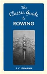 Classic Guide to Rowing (ISBN: 9781445649061)