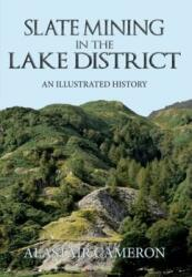 Slate Mining in the Lake District - An Illustrated History (ISBN: 9781445651309)