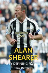 Alan Shearer Fifty Defining Fixtures (ISBN: 9781445651323)