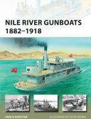 Nile River Gunboats 1882-1918 - Angus Konstam (ISBN: 9781472814760)