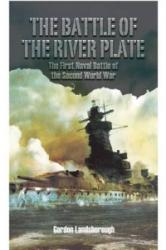 Battle of the River Plate - The First Naval Battle of the Second World War (ISBN: 9781473878952)