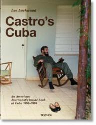 Lee Lockwood: Castro's Cuba, An American Journalist's Inside Look at Cuba, 1959-1969 (ISBN: 9783836529983)