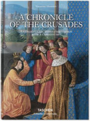 Sebastien Mamerot: A Chronicle of the Crusades (ISBN: 9783836554459)
