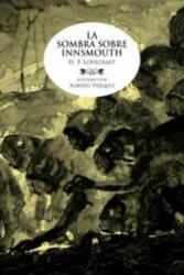 La sombra sobre Innsmouth - H. P. Lovecraft, Alberto Vázquez Rico, Juan Antonio Molina Foix, José María Nebreda Sáinz-Pardo, Francisco Torres Oliver (2010)