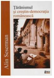 Țărănismul și crestin -democrația românească (ISBN: 9786067990096)