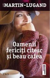 Oamenii fericiţi citesc şi beau cafea (2016)