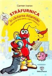 Străfurnica, în căutarea Atlantidei. Manual de dicție pentru copii (ISBN: 9786068804064)