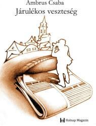 AMBRUS CSABA - JÁRULÉKOS VESZTESÉGEK (ISBN: 9786155483523)