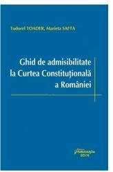 Ghid de admisibilitate la Curtea Constituțională a României (ISBN: 9786062706326)