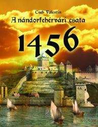 A nándorfehérvári csata 1456 (ISBN: 9789633277362)