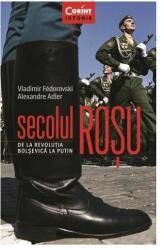 Secolul roşu. De la revoluţia bolşevică la Putin (2016)