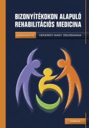 Vekerdy-Nagy Zsuzsanna: Bizonyítékokon alapuló rehabilitációs medicina (ISBN: 9789632266046)