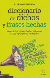 Diccionario de dichos y frases hechas - Alberto Buitrago Jiménez (ISBN: 9788467039412)