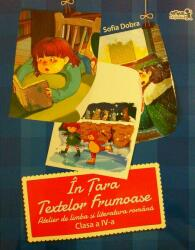In Tara Textelor Frumoase cls 4 Atelier de romana - Sofia Dobra (ISBN: 9786067103960)