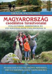 Magyarország csodálatos túraútvonalai (ISBN: 9789635904969)