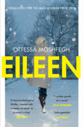 Ottessa Moshfegh - Eileen - Ottessa Moshfegh (2016)