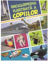 Enciclopedia ilustrată a copiilor (ISBN: 9786067064209)