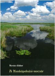 A Kunkápolnási-mocsár (ISBN: 9789639977150)
