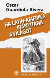 Ha Latin-Amerika irányítaná a világot (2016)