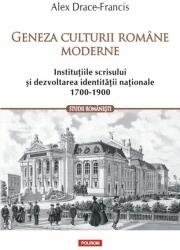 Geneza culturii romane moderne. Institutiile scrisului si dezvoltarea identitatii nationale (ISBN: 9789734662258)