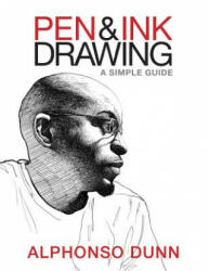 Pen and Ink Drawing: A Simple Guide (ISBN: 9780997046533)