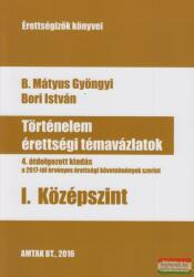 Történelem érettségi témavázlatok I. Középszint (ISBN: 9786158047739)