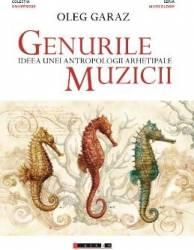 Genurile muzicii - Ideea unei antropologii arhetipale (ISBN: 9786067114829)