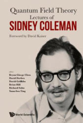 Lectures Of Sidney Coleman On Quantum Field Theory: Foreword By David Kaiser (ISBN: 9789814635509)