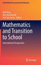 Mathematics and Transition to School - Bob Perry, Ann Gervasoni, Amy MacDonald (ISBN: 9789812872142)
