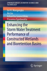 Enhancing the Stormwater Treatment Performance of Constructed Wetlands and Bioretention Basins (ISBN: 9789811016592)