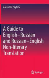 Guide to English-Russian and Russian-English Non-Literary Translation (ISBN: 9789811008429)