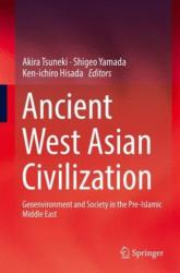 Ancient West Asian Civilization - Geoenvironment and Society in the Pre-Islamic Middle East (ISBN: 9789811005534)