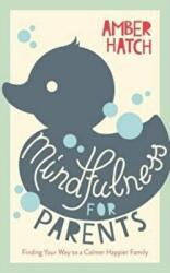 Mindfulness for Parents (ISBN: 9781780289601)