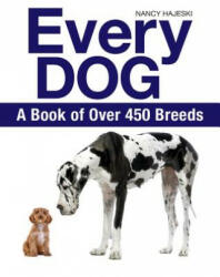 Every Dog - A Book of 500 Breeds (ISBN: 9781770858251)