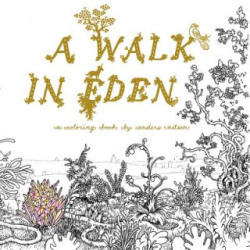 A Walk in Eden: A Colouring Book by Anders Nilsen - Anders Nilsen (ISBN: 9781770462663)