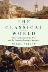 The Classical World: The Foundations of the West and the Enduring Legacy of Antiquity (ISBN: 9781681774497)