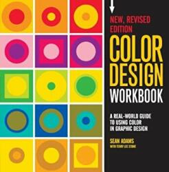 Color Design Workbook: New, Revised Edition - Sean Adams, Adamsmorioka (ISBN: 9781631592928)