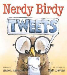Nerdy Birdy Tweets - Aaron Reynolds, Matt Davies (ISBN: 9781626721289)