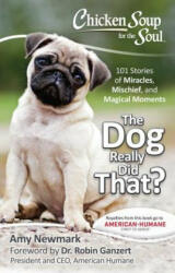Chicken Soup for the Soul: The Dog Really Did That? - Amy Newmark, Robin Ganzert (ISBN: 9781611599695)