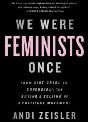 We Were Feminists Once (ISBN: 9781610397735)