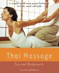 Thai Massage: Sacred Bodywork (ISBN: 9781583331682)