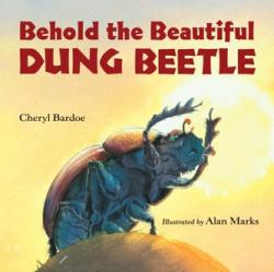Behold The Beautiful Dung Beetle (ISBN: 9781580895552)