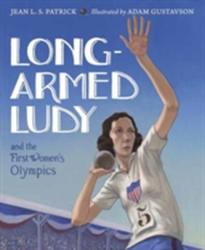 Long-Armed Ludy And The First Women's Olympics (ISBN: 9781580895460)